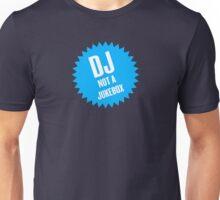 DJ not a jukebox Unisex T-Shirt