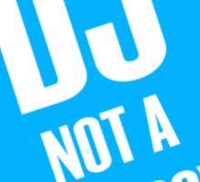 DJ not a jukebox Sticker