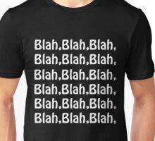 Blah, Blah, Blah, Blah Unisex T-Shirt
