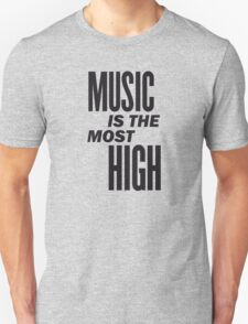 Music is the most high T-Shirt
