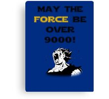 May the force be...over 9000! Canvas Print