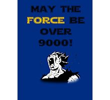 May the force be...over 9000! Photographic Print