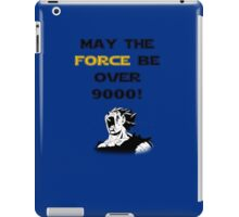 May the force be...over 9000! iPad Case/Skin