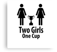 Two Girls One Cup - Parody Canvas Print