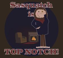 Sasquatch is Top Notch! by YouForgotThis