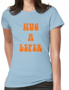 Hug a Leper funny Womens Fitted T-Shirt