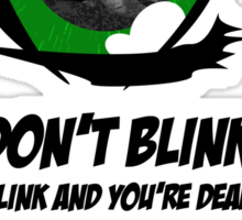 Don't Blink. Good Luck. Sticker