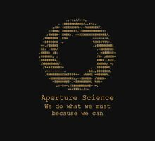 Aperture Science - We do what we must because we can T-Shirt