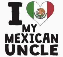I Heart My Mexican Uncle Kids Tee