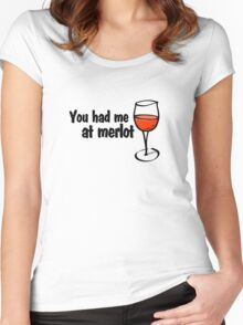 You had me at merlot Women's Fitted Scoop T-Shirt