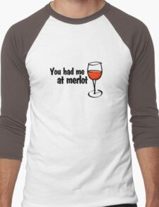 You had me at merlot Men's Baseball ¾ T-Shirt