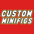 CUSTOM MINIFIGS by Customize My Minifig by ChilleeW