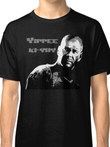 Yippee-ki-yay Classic T-Shirt