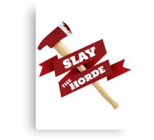 Slay The Horde Canvas Print