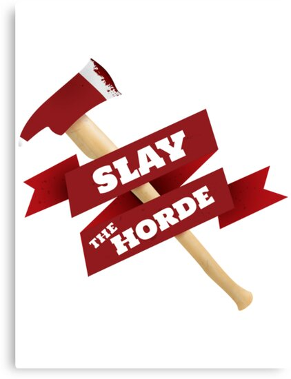 Slay The Horde by Illyism