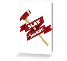 Slay The Horde Greeting Card