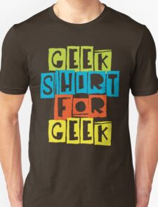 Geek Shirt For Geek T-Shirt