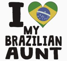 I Heart My Brazilian Aunt Kids Tee