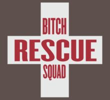 Bitch rescue squad by WAMTEES