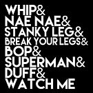 Watch Me | Whip and Nae Nae Typography by BootsBoots
