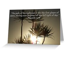 """Proverbs 4:18""  by Carter L. Shepard Greeting Card"