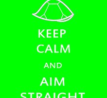 Keep Calm and Aim Straight by jayebz