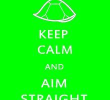 Keep Calm and Aim Straight by jayebz