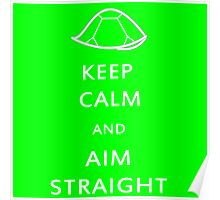 Keep Calm and Aim Straight Poster