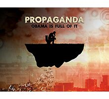 Obama Is Full of Propaganda Photographic Print