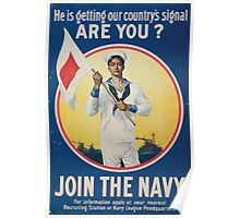 He is getting our countrys signal are you Join the Navy Poster
