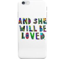 and she wil be loved iPhone Case/Skin