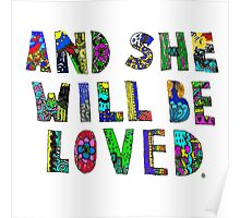 and she wil be loved Poster