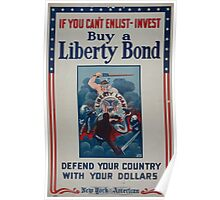 If you cant enlist invest Buy a Liberty Bond Defend your country with your dollars 002 Poster