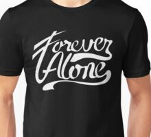 Forever Alone Typography Unisex T-Shirt