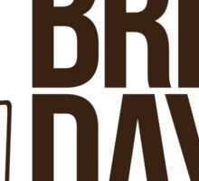 Brew Day!  Sticker