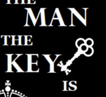 The man with the key is king. Sticker