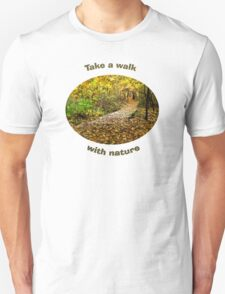 Take a Walk With Nature - Erie, PA Unisex T-Shirt