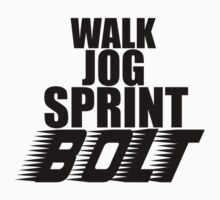 Walk, Jog, Sprint, BOLT! by tappers24