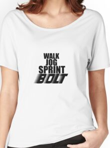 Walk, Jog, Sprint, BOLT! Women's Relaxed Fit T-Shirt