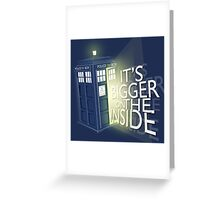 It's Bigger on the inside Greeting Card