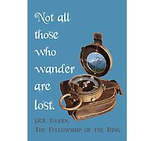 Not all Those who Wander are Lost, Tolkien, LOTR (plain background) Photographic Print