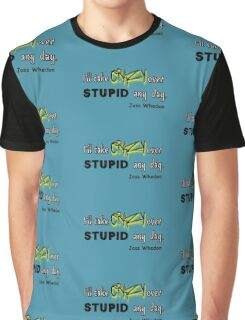 'I'll Take Crazy Over Stupid Any Day' Joss Whedon Graphic T-Shirt