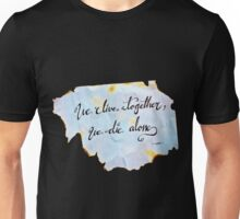 """""""We live together, we die alone"""" - Lost quote Unisex T-Shirt"""