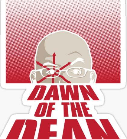 Dawn Of The Dean  Sticker