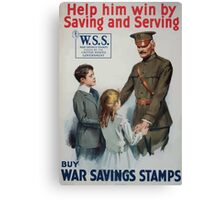 Help him win by saving and serving Buy War Savings Stamps 002 Canvas Print