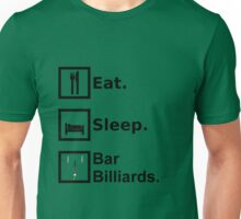 Eat, Sleep, Bar Billiards Unisex T-Shirt