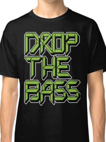 Drop The Bass (neon) Classic T-Shirt