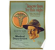 Know him by this sign the medical caduceus The wounds of war are not all healed Poster