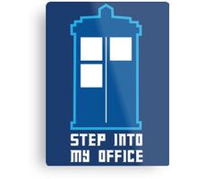 Step Into My Office Metal Print