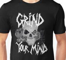 Grind Your Mind Unisex T-Shirt